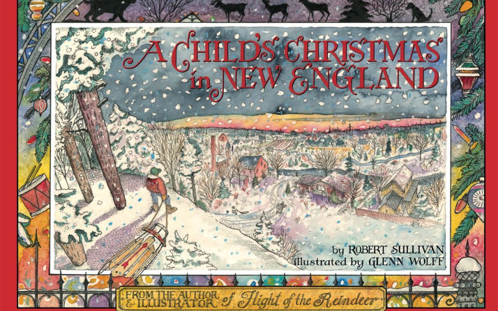 Robert Sullivan, A Child's Christmas in New England