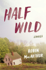 Robin MacArthur, Half Wild
