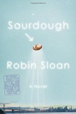 Robin Sloan, Sourdough