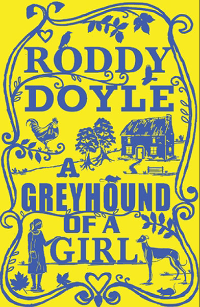 Roddy Doyle. A Greyhoud of a Girl.