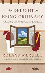 Roland Merullo, The Delight of Being Ordinary.
