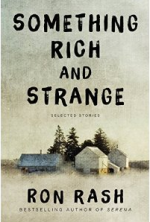 Ron Rash, Something Rich and Strange