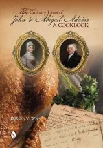 Rosana Y. Wan, The Culinary Lives of John and Abigail Adams