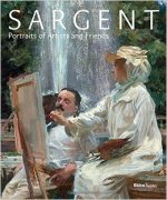 Sargent, Portraits of Artists and Friends