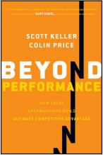 Scott Keller and Colin Price, Beyond Performance How Great Organizations Build Ultimate