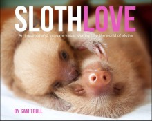 Sloth Love Sam Trull