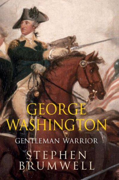 Stephen Brumwell.  George Washington