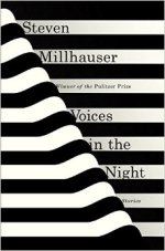 Steven Millhauser, Voices in the Night.
