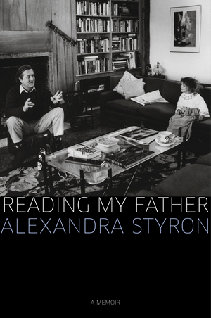 Reading My Father by Alexander Styron