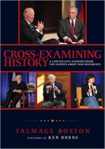 Talmage Boston, Cross Examining History