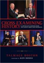 Talmage Boston, Cross Examining History