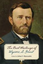 The Best Writings of Ulysses Grant.  John F. Marszalek