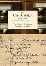 The Card Catalog Books, Cards, and Literary Treasures, Library of Congress