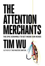 Tim Wu, The Attention Merchants