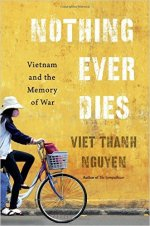 Viet Thanh Nguyen, Nothing Ever Dies