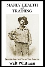 Walt Whitman, Manly Health and Training