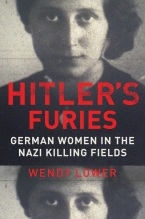 Wendy Lower. Hitler's Furies.