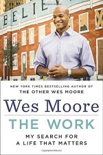 Wes Moore, The Work