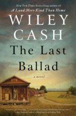 Wiley Cash, The Last Ballad
