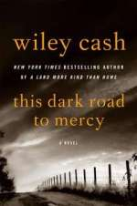 Wiley Cash This Dark Road To Mercy