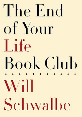 Will Schwalbe, The End of Your Life Book Club