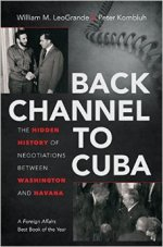 William M. LeoGrande and Peter Kornbluh, Back Channel to Cuba