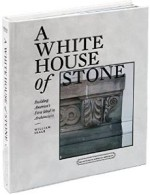 William Seale, A White House of Stone
