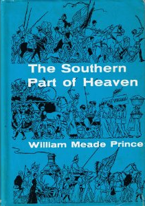 Williiam Meade Prince, The Southern Part of Heaven