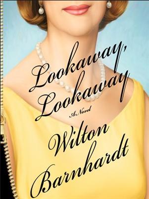 Wilton Barnhardt, Lookaway, Lookaway