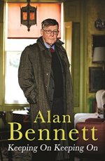 Alan Bennett, Keeping On Keeping On