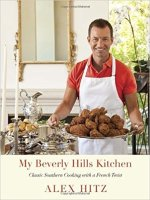 Alex Hitz, My Beverly hills Kitchen