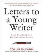Colm McCann, Letters to a Young Writer