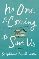 Stephanie Powell Watts, No One Is Coming To Save Us