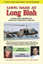 Steve Donovan and Fred Borchardt, Long Daze at Long Binh.