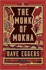 Dave Eggers, The Monk of Mokha