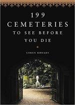 Loren Rhoads, 199 Cemeteries To See Before You Die.