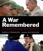 Mark Updegrove, A War Remembered
