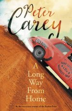 Peter Carey, A Long Way From Home