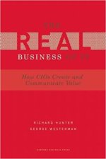 Richard Hunter and George Westerman, The Real Business of IT