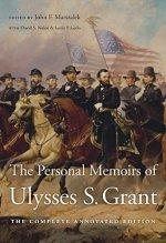 The Personal Memoirs of Ulysses S. Grant. John F. Marszalek, ed.
